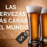 Las diez cervezas más caras del mundo