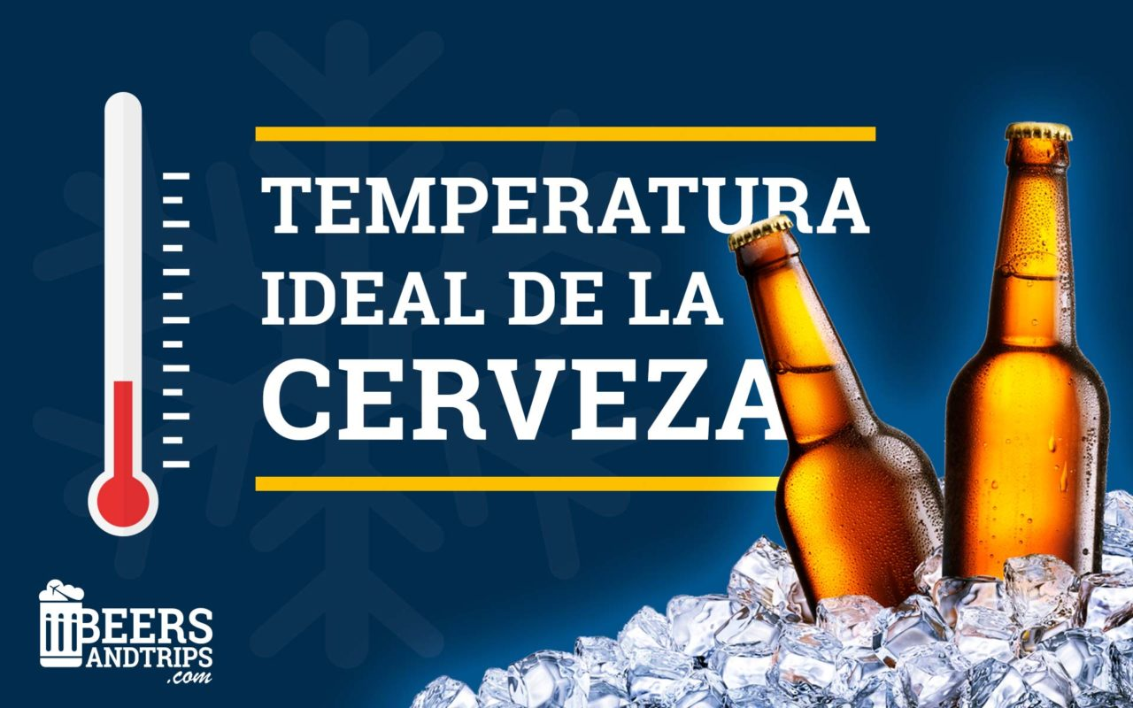 https://www.beersandtrips.com/wp-content/uploads/2018/10/temperatura_cerveza_featured-1280x800.jpg