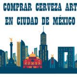 Donde Comprar Cerveza Artesana en Ciudad de México