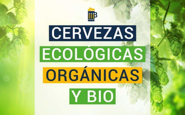 Qué son las cervezas orgánicas, biológicas o ecológicas?