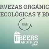 El mundo de las cervezas orgánicas, ecológicas y bio