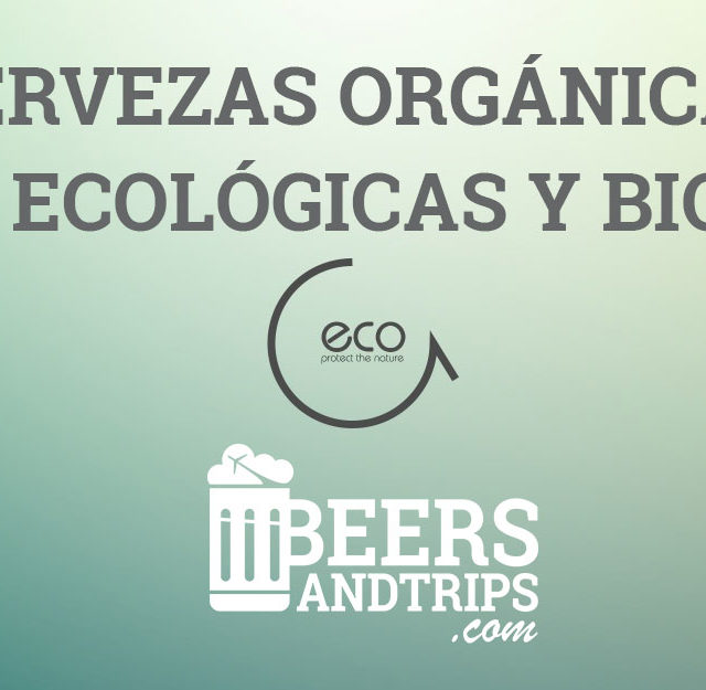 https://www.beersandtrips.com/wp-content/uploads/2019/05/cervezas_ecologicas-640x625.jpg