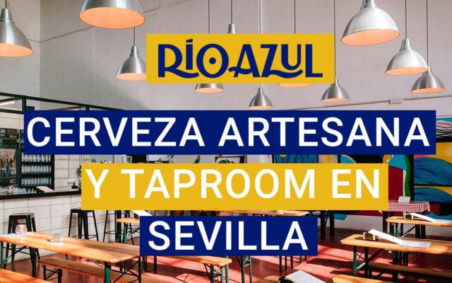 Río Azul, cerveza artesana y taproom en la acogedora Sevilla