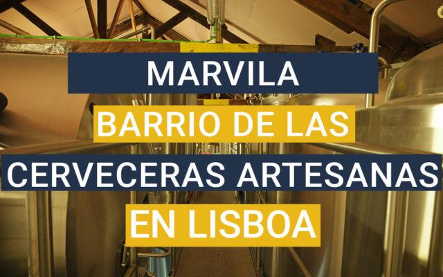 Marvila, el barrio de las cerveceras artesanas de Lisboa