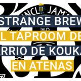 Strange Brew, Taproom en Atenas