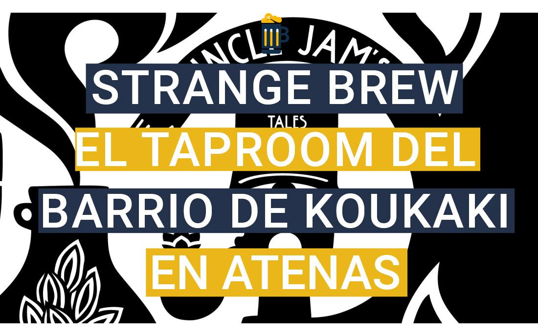 https://www.beersandtrips.com/wp-content/uploads/2019/07/strange_brew_destacada-1.jpg