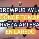 Dónde tomar cerveza artesana en Laredo