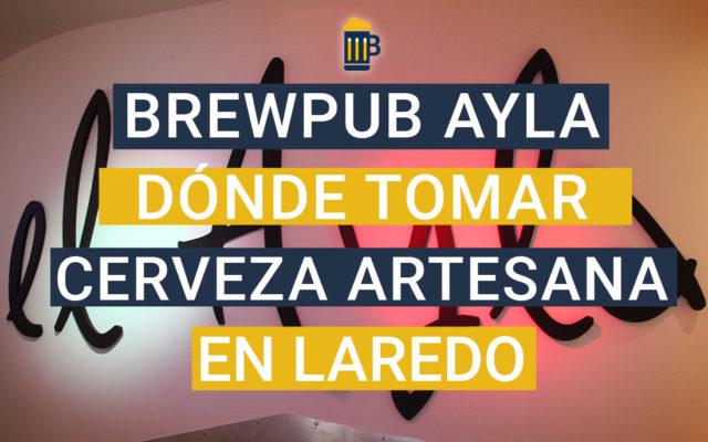 Brewpub El Ayla, dónde tomar cerveza artesana en Laredo