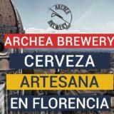 Archea Brewery - Cerveza Artesana en Florencia