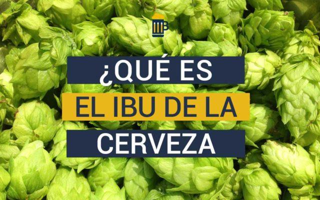 Qué es el IBU en una cerveza? Significado y cálculo del amargor