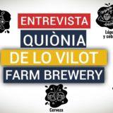 Entrevista a Quiònia de Lo Vilot Farm Brewery