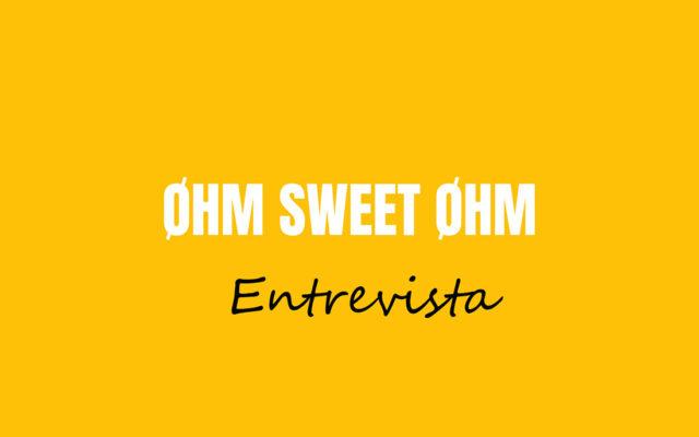 Entrevista a Óscar Sánchez – CRAFTED by Øhm Sweet Øhm