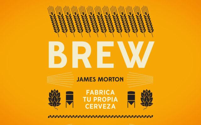 Libro BREW: fabrica tu propia cerveza de James Morton