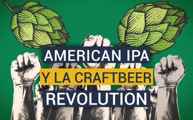 American IPA: El estilo de cerveza que inició la revolución de la cerveza artesanal?