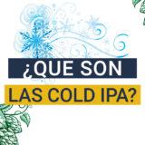 ¿Qué son las COLD IPA?