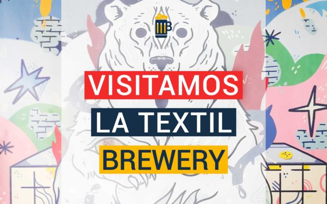 La Textil Brewery de Barcelona, fábrica y craftbeer pub
